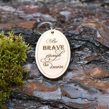 Ξύλινο μπρελόκ Be brave